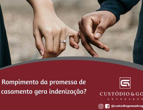 Rompimento da promessa de casamento gera indenização?