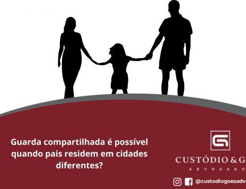 Guarda compartilhada é possível quando pais residem em cidades diferentes?